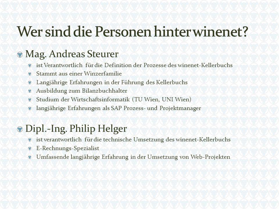 Mag. Andreas Steurer ist Verantwortlich für die Definition der Prozesse des winenet-Kellerbuchs Stammt aus einer Winzerfamilie Langjährige Erfahrungen