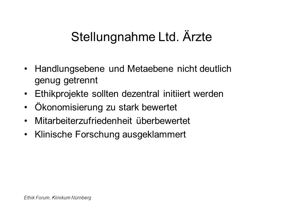 Ethik Forum, Klinikum Nürnberg Stellungnahme Ltd.