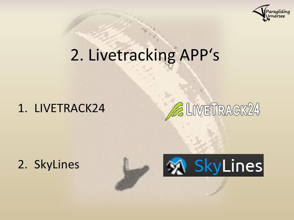 2. Livetracking APP's 1.LIVETRACK24 2.SkyLines
