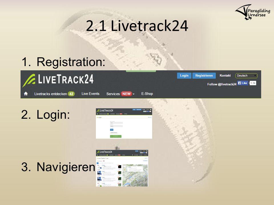 2.1 Livetrack24 1.Registration: 2.Login: 3.Navigieren