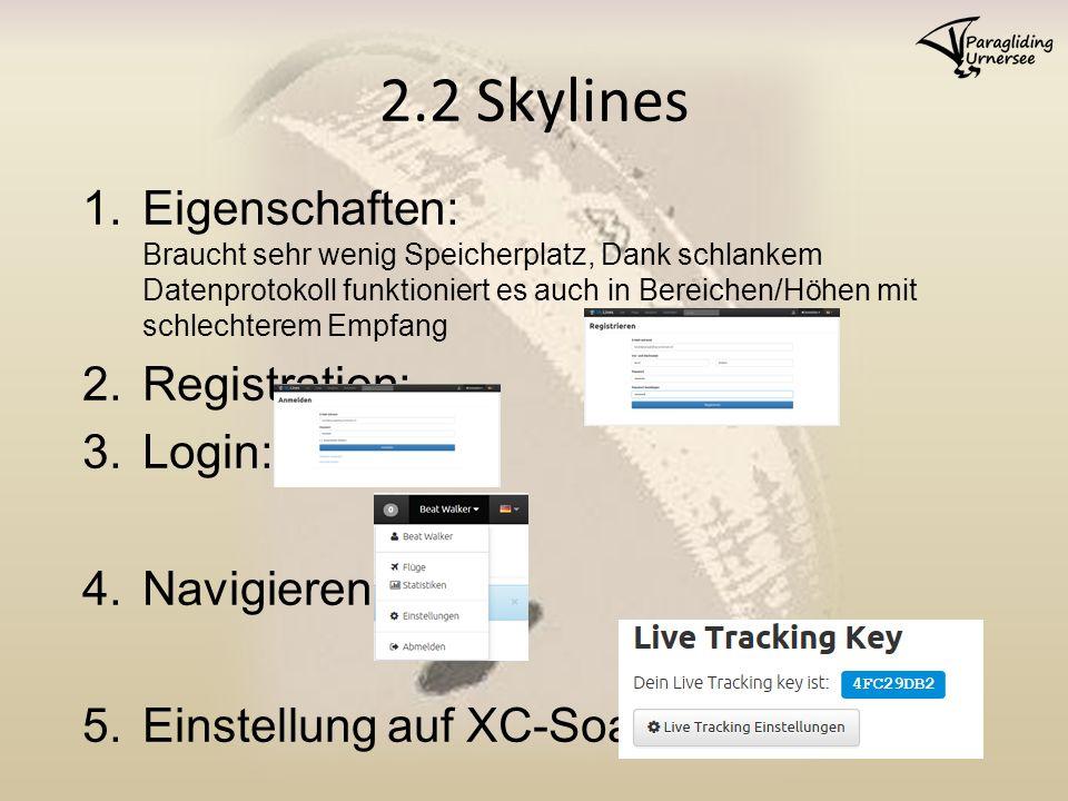 1.Eigenschaften: Braucht sehr wenig Speicherplatz, Dank schlankem Datenprotokoll funktioniert es auch in Bereichen/Höhen mit schlechterem Empfang 2.Registration: 3.Login: 4.Navigieren 5.Einstellung auf XC-Soar 2.2 Skylines