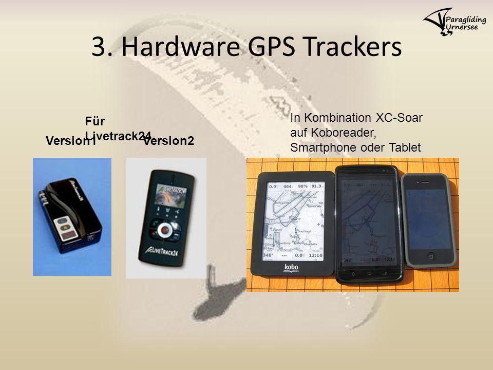 3. Hardware GPS Trackers Version1Version2 In Kombination XC-Soar auf Koboreader, Smartphone oder Tablet Für Livetrack24