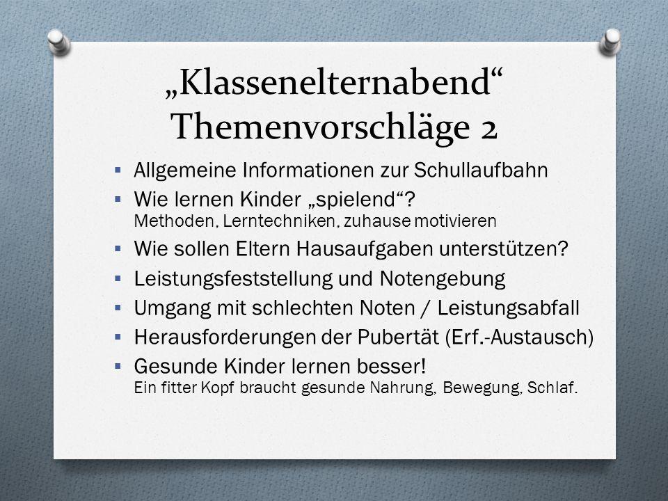 """""""Klassenelternabend Themenvorschläge 2  Allgemeine Informationen zur Schullaufbahn  Wie lernen Kinder """"spielend ."""