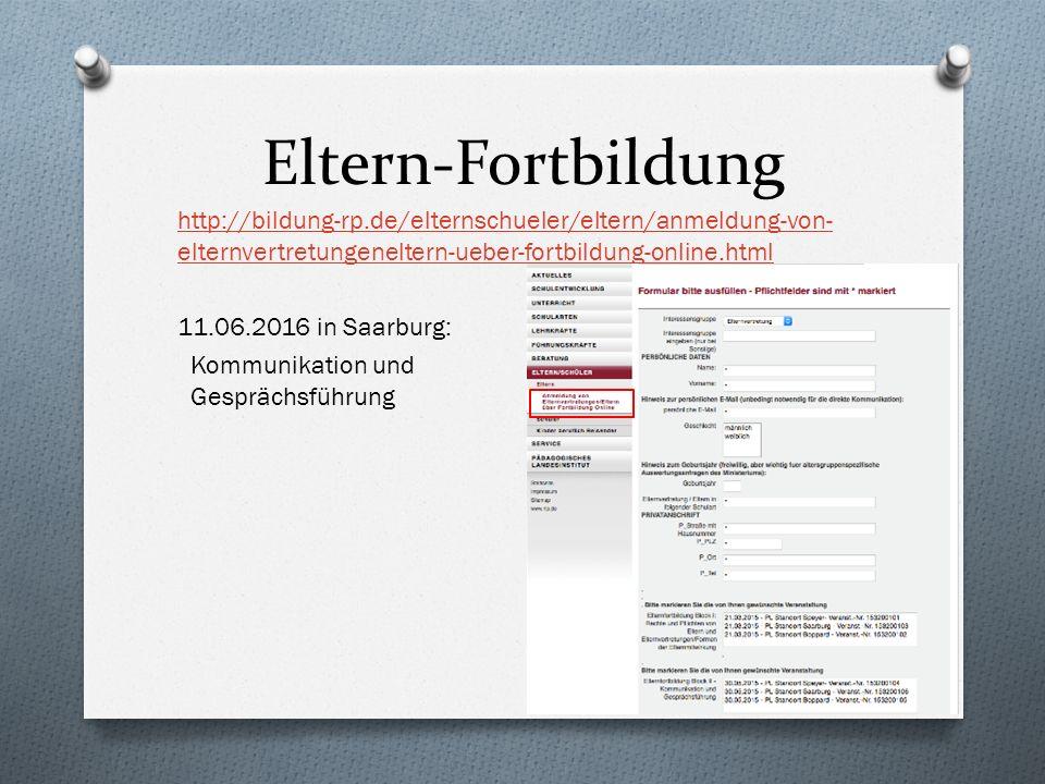 Eltern-Fortbildung http://bildung-rp.de/elternschueler/eltern/anmeldung-von- elternvertretungeneltern-ueber-fortbildung-online.html 11.06.2016 in Saarburg: Kommunikation und Gesprächsführung