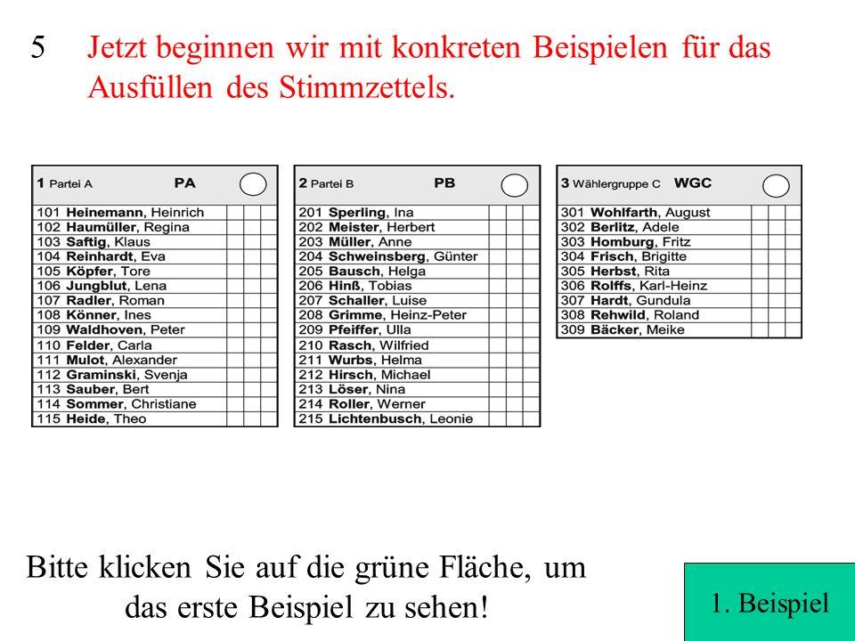 15 8...jede/r nicht gestrichene Kandidat/in erhält pro Kreuz eine Stimme bzw.