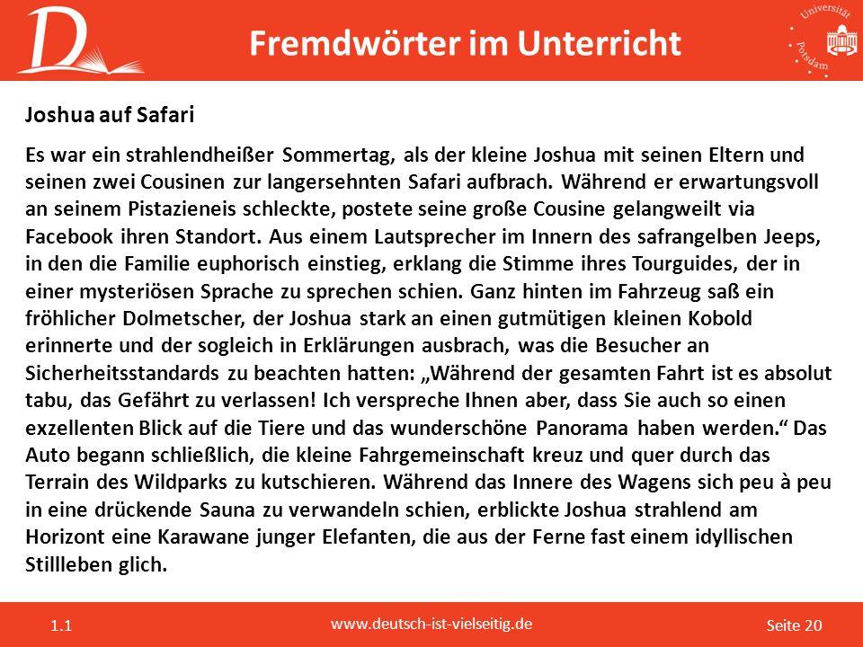Seite 20 www.deutsch-ist-vielseitig.de 1.1 Fremdwörter im Unterricht Joshua auf Safari Es war ein strahlendheißer Sommertag, als der kleine Joshua mit