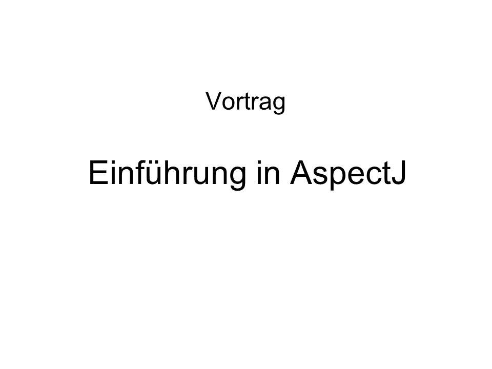 Vortrag Einführung in AspectJ