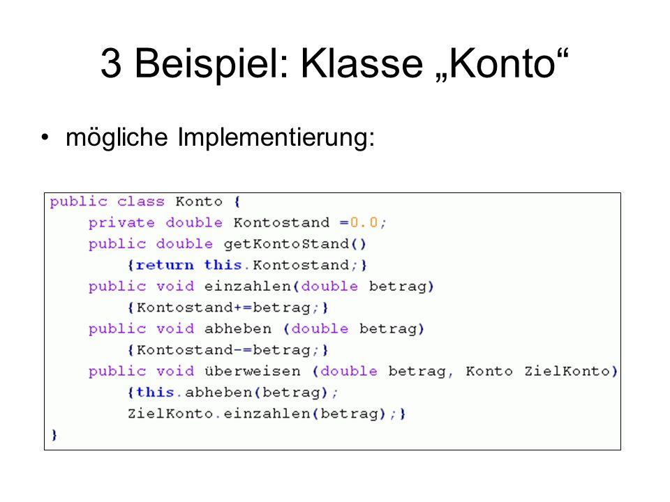 """3 Beispiel: Klasse """"Konto"""" mögliche Implementierung:"""