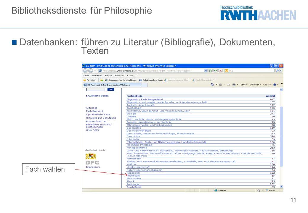 11 Datenbanken: führen zu Literatur (Bibliografie), Dokumenten, Texten Bibliotheksdienste für Philosophie Fach wählen