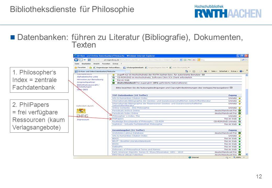 12 Datenbanken: führen zu Literatur (Bibliografie), Dokumenten, Texten Bibliotheksdienste für Philosophie 1.