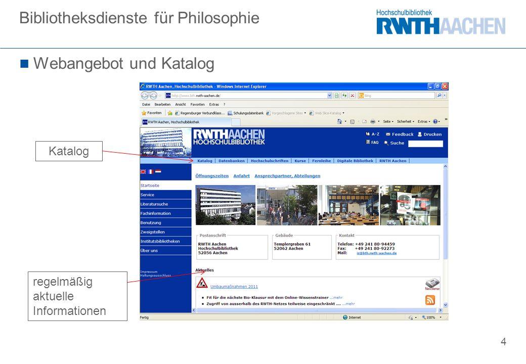 4 Webangebot und Katalog Bibliotheksdienste für Philosophie Katalog regelmäßig aktuelle Informationen