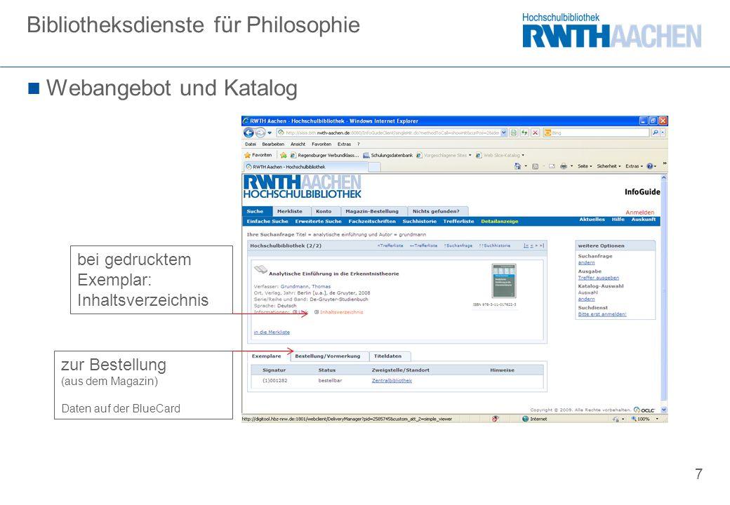 7 Webangebot und Katalog Bibliotheksdienste für Philosophie bei gedrucktem Exemplar: Inhaltsverzeichnis zur Bestellung (aus dem Magazin) Daten auf der BlueCard