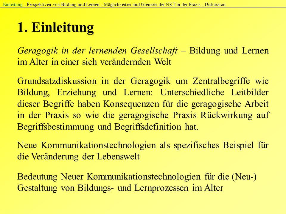 1. Einleitung Einleitung - Perspektiven von Bildung und Lernen - Möglichkeiten und Grenzen der NKT in der Praxis - Diskussion Grundsatzdiskussion in d