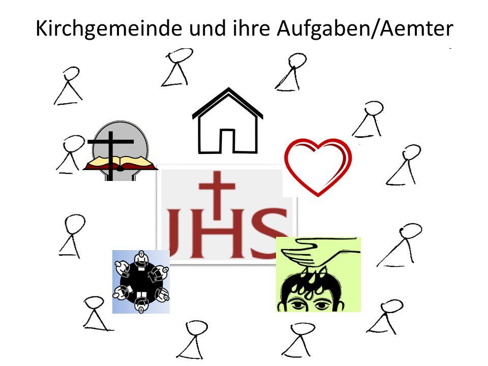 Kirchgemeinde und ihre Aufgaben/Aemter