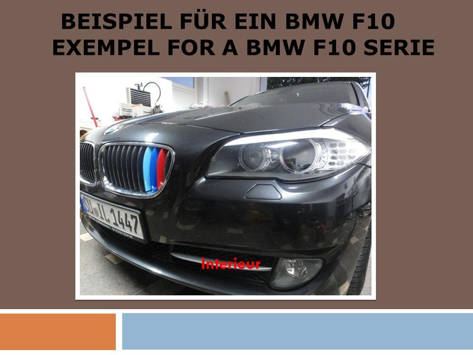BEISPIEL FÜR EIN BMW F10 EXEMPEL FOR A BMW F10 SERIE Interieur