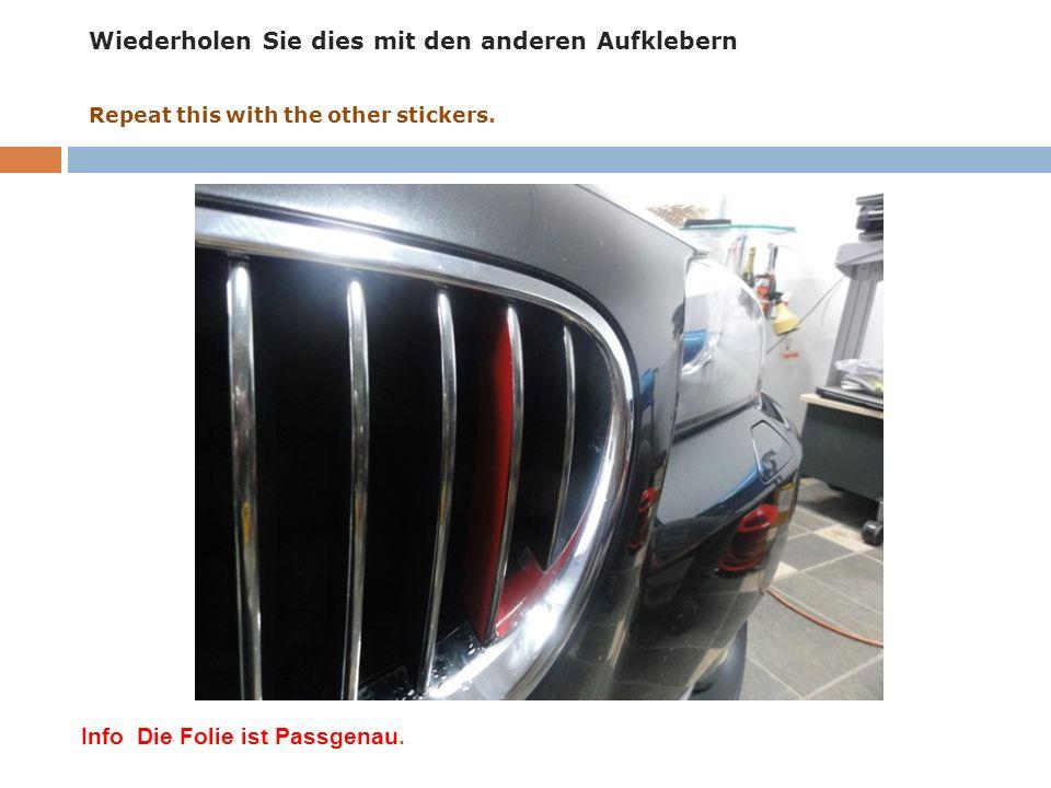Wiederholen Sie dies mit den anderen Aufklebern Repeat this with the other stickers.