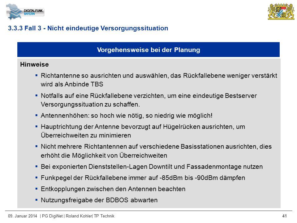 09. Januar 2014 | PG DigiNet | Roland Kohler| TP Technik 41 Vorgehensweise bei der Planung Hinweise  Richtantenne so ausrichten und auswählen, das Rü