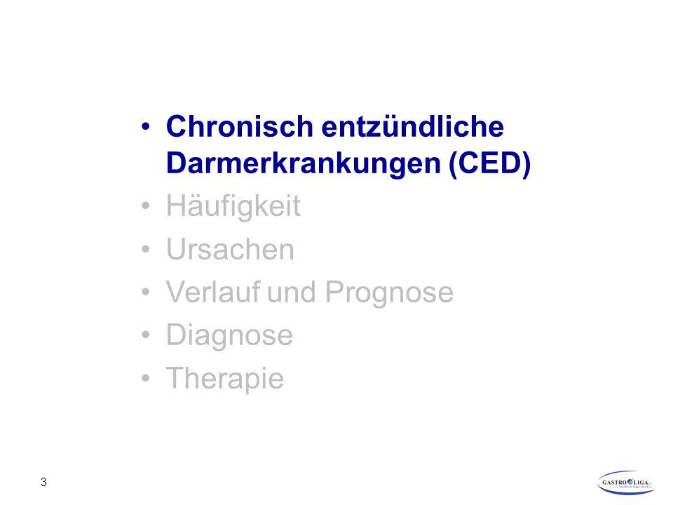 Chronisch entzündliche Darmerkrankungen (CED) Häufigkeit Ursachen Verlauf und Prognose Diagnose Therapie 3