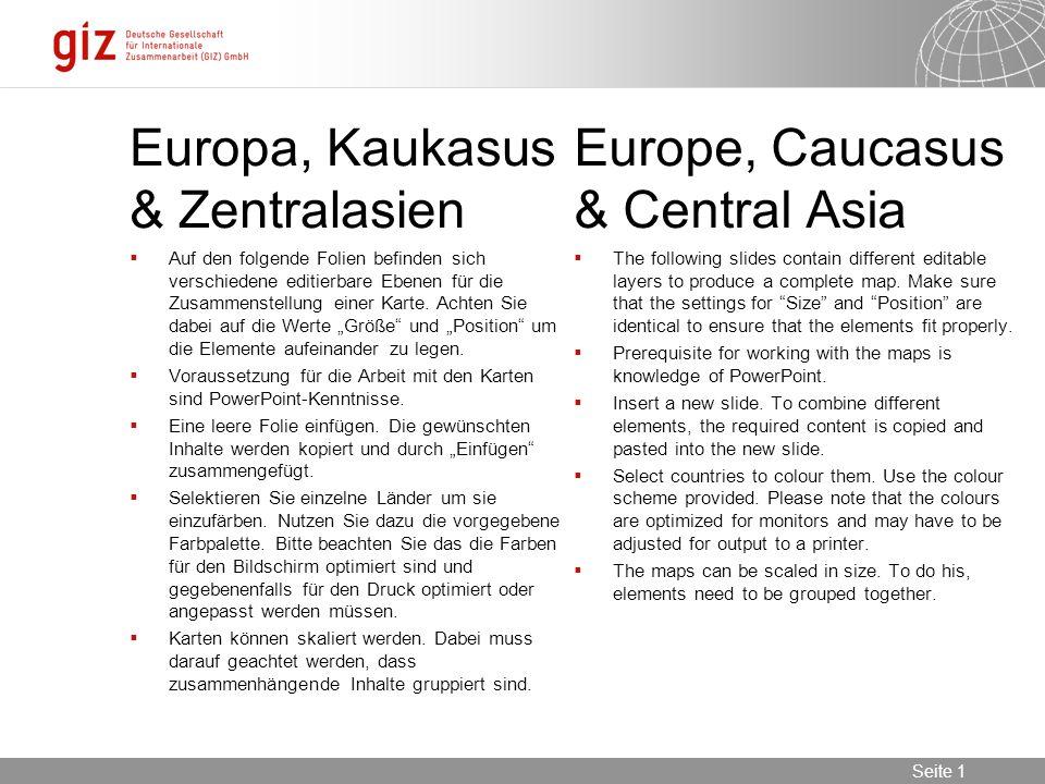 03.06.2016 Seite 1 Seite 1 Europa, Kaukasus & Zentralasien Europe, Caucasus & Central Asia  Auf den folgende Folien befinden sich verschiedene editierbare Ebenen für die Zusammenstellung einer Karte.
