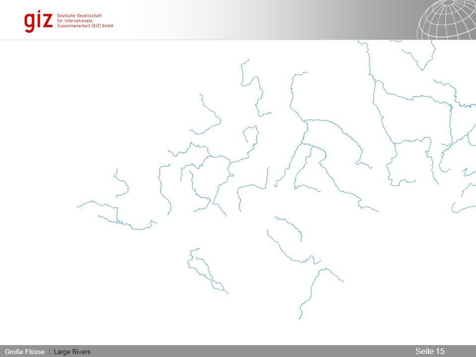 03.06.2016 Seite 15 Seite 15 Große Flüsse | Large Rivers
