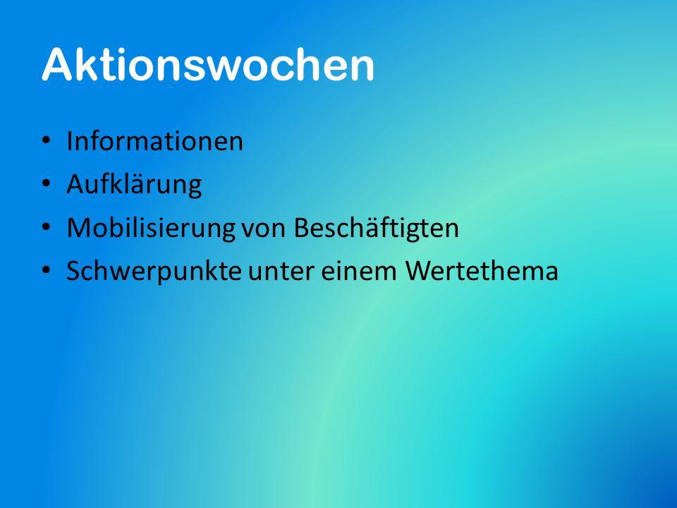 Aktionswochen Informationen Aufklärung Mobilisierung von Beschäftigten Schwerpunkte unter einem Wertethema