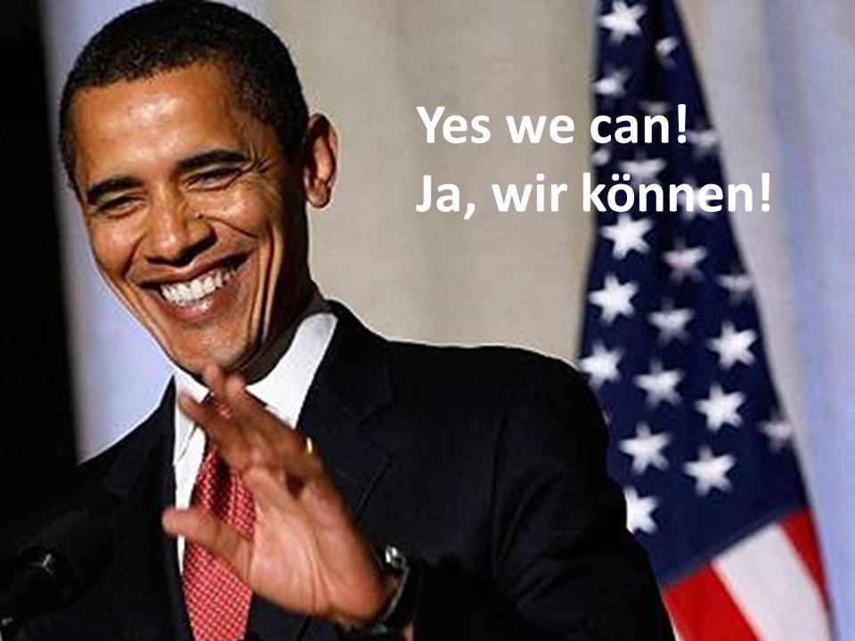Yes we can! Ja, wir können!