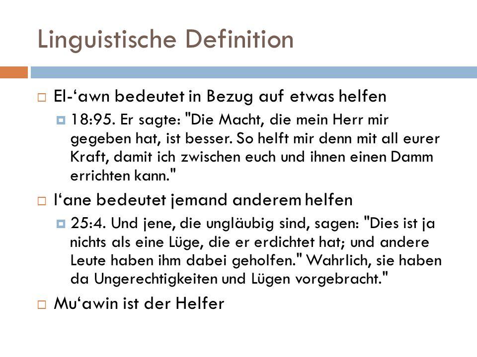 Linguistische Definition  El-'awn bedeutet in Bezug auf etwas helfen  18:95.