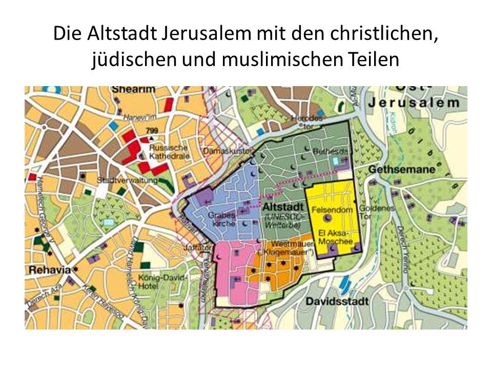 Die Altstadt Jerusalem mit den christlichen, jüdischen und muslimischen Teilen