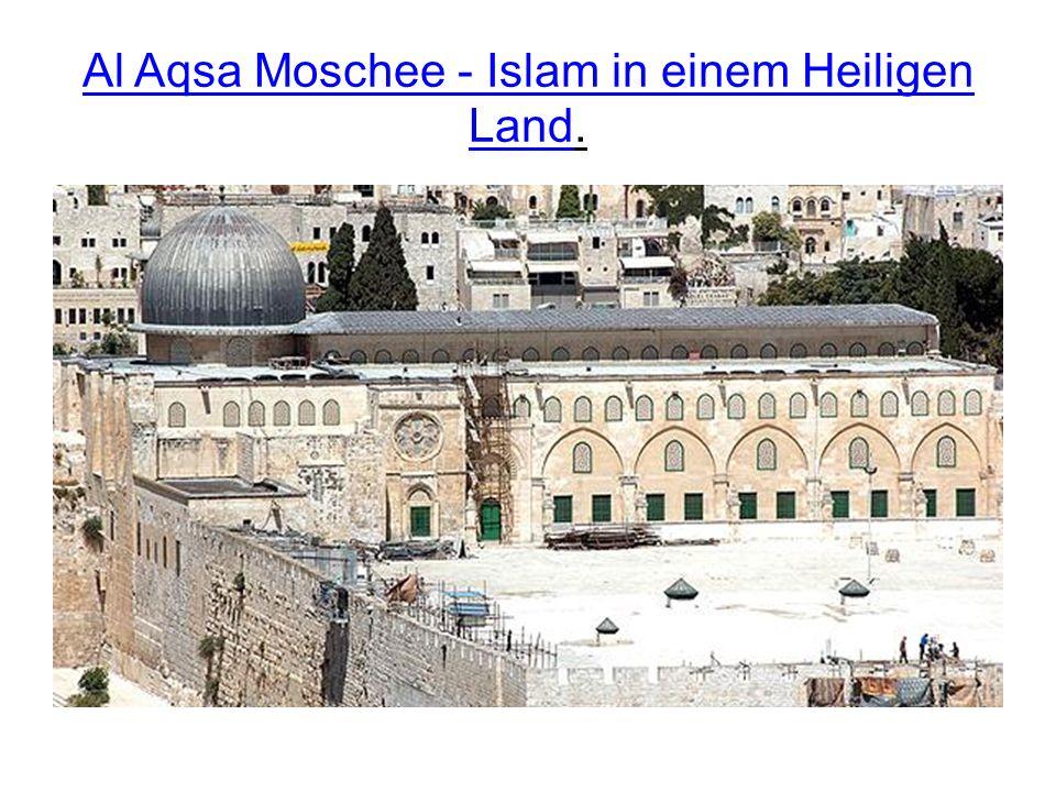 Al Aqsa Moschee - Islam in einem Heiligen Land. Al Aqsa Moschee - Islam in einem Heiligen Land