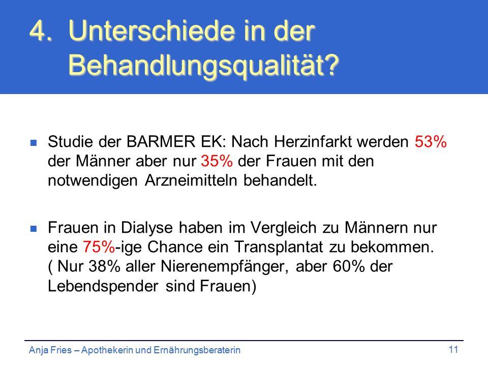 Anja Fries – Apothekerin und Ernährungsberaterin 11 4.Unterschiede in der Behandlungsqualität.