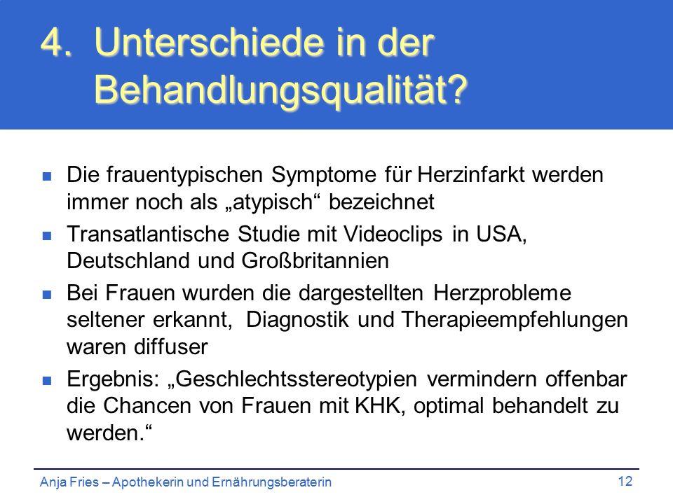 Anja Fries – Apothekerin und Ernährungsberaterin 12 4.Unterschiede in der Behandlungsqualität.
