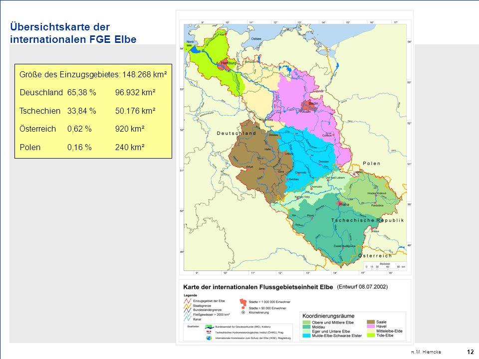 R.M. Hiemcke 12 Übersichtskarte der internationalen FGE Elbe Größe des Einzugsgebietes: 148.268 km² Deuschland 65,38 %96.932 km² Tschechien33,84 %50.1