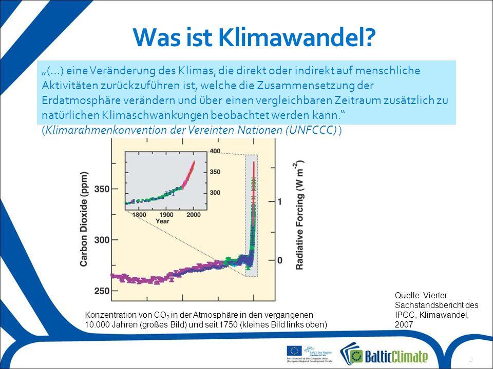 """3 Was ist Klimawandel? """"(…) eine Veränderung des Klimas, die direkt oder indirekt auf menschliche Aktivitäten zurückzuführen ist, welche die Zusammens"""