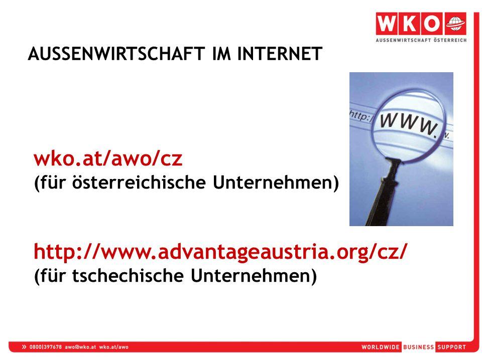 wko.at/awo/cz (für österreichische Unternehmen) http://www.advantageaustria.org/cz/ (für tschechische Unternehmen) AUSSENWIRTSCHAFT IM INTERNET