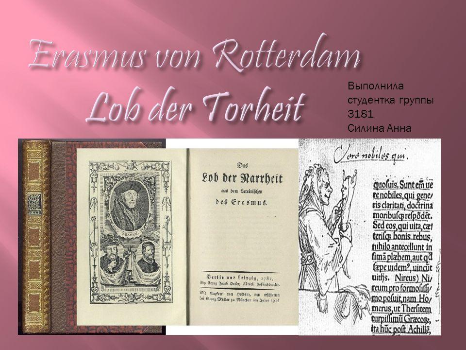 Lob der Torheit (oder Lob der Narrheit) ist der Titel eines der bekanntesten Werke des niederländischen Humanisten Er asmus von Rotterdam.