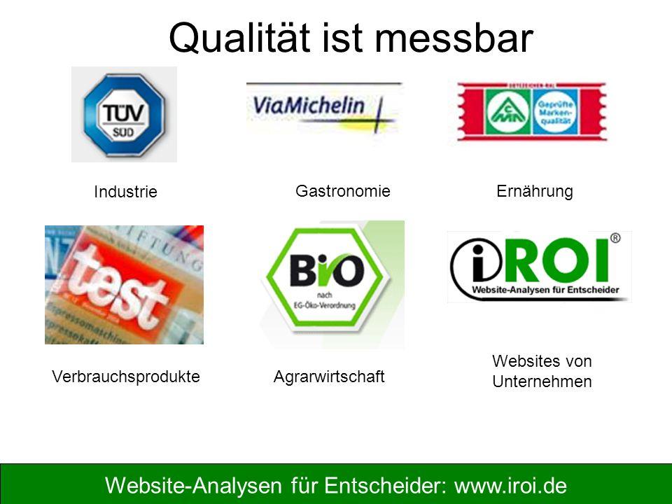 Website-Analysen für Entscheider: www.iroi.de Industrie GastronomieErnährung AgrarwirtschaftVerbrauchsprodukte Websites von Unternehmen Qualität ist messbar