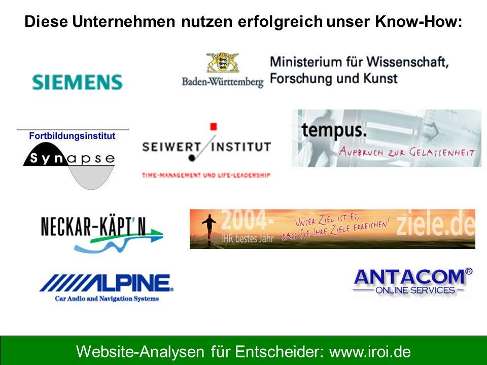 Website-Analysen für Entscheider: www.iroi.de Diese Unternehmen nutzen erfolgreich unser Know-How: