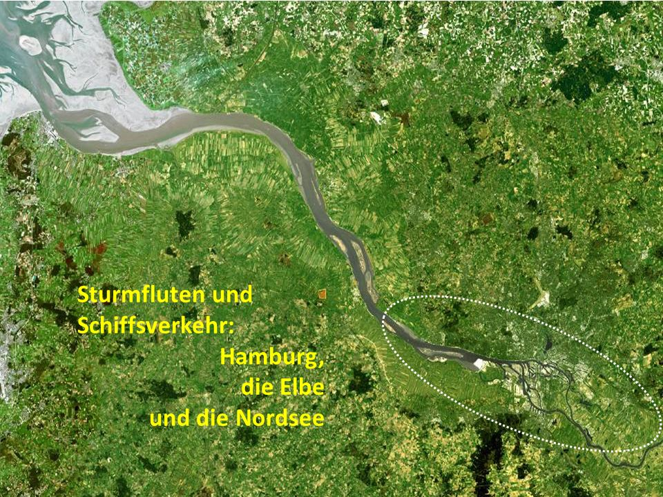 Sturmfluten und Schiffsverkehr: Hamburg, die Elbe und die Nordsee