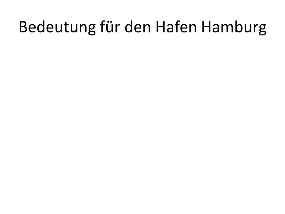 Bedeutung für den Hafen Hamburg
