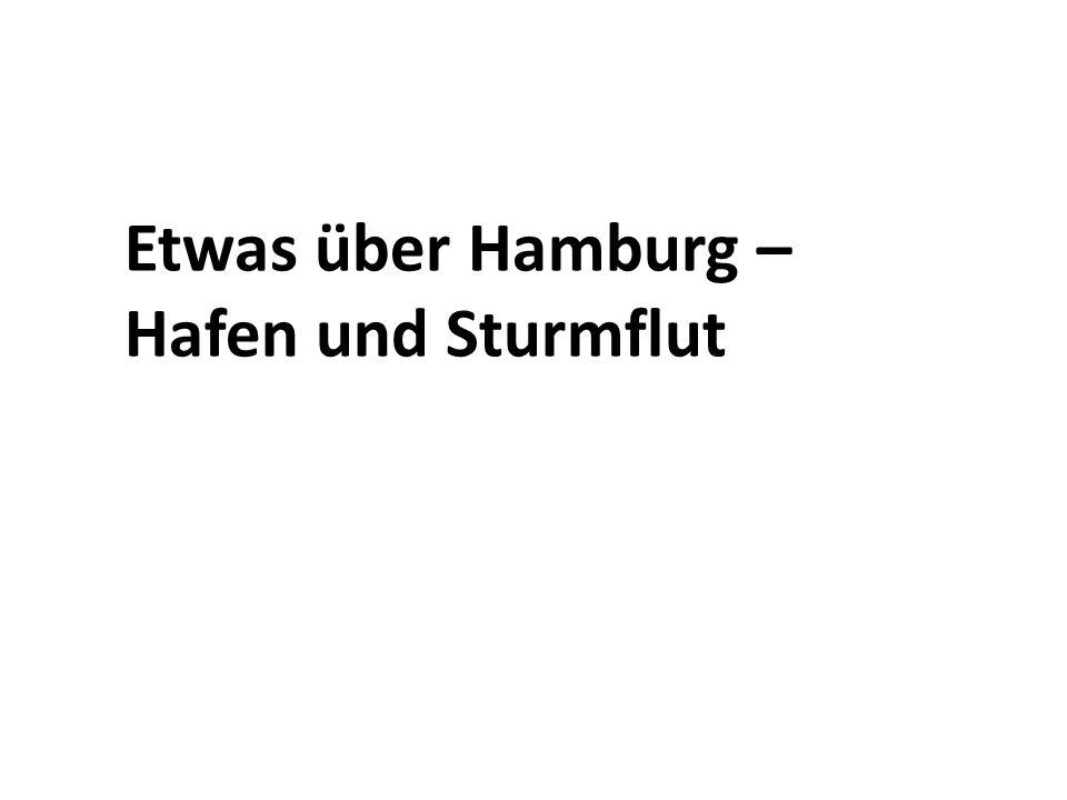 Etwas über Hamburg – Hafen und Sturmflut