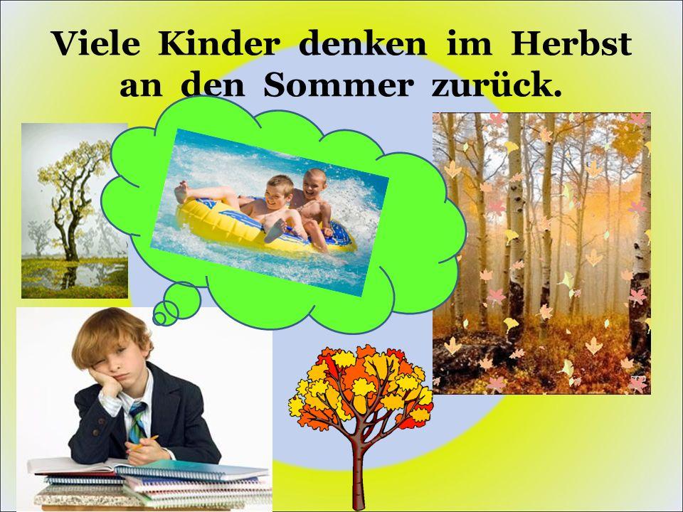 Viele Kinder denken im Herbst an den Sommer zurück.