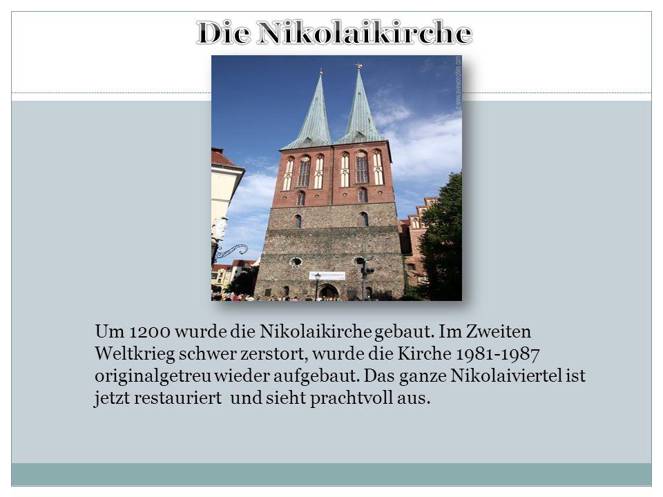 Um 1200 wurde die Nikolaikirche gebaut. Im Zweiten Weltkrieg schwer zerstort, wurde die Kirche 1981-1987 originalgetreu wieder aufgebaut. Das ganze Ni