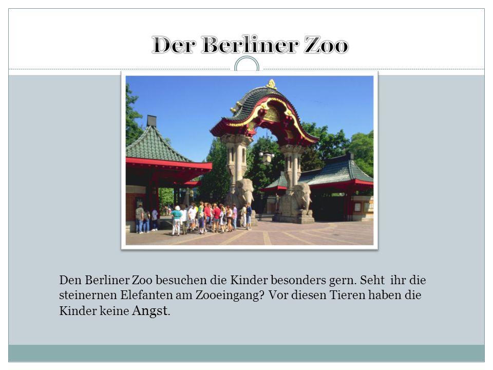 Den Berliner Zoo besuchen die Kinder besonders gern. Seht ihr die steinernen Elefanten am Zooeingang? Vor diesen Tieren haben die Kinder keine Angst.