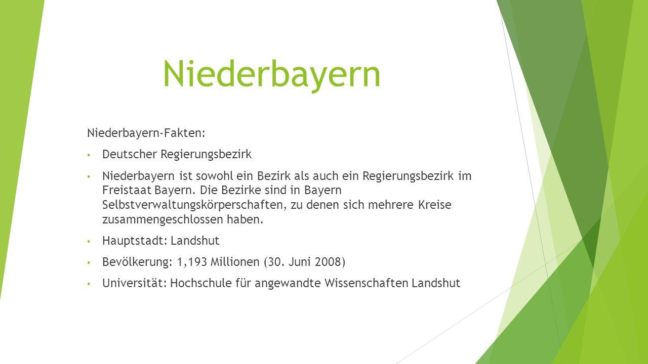 Niederbayern Niederbayern-Fakten: Deutscher Regierungsbezirk Niederbayern ist sowohl ein Bezirk als auch ein Regierungsbezirk im Freistaat Bayern.