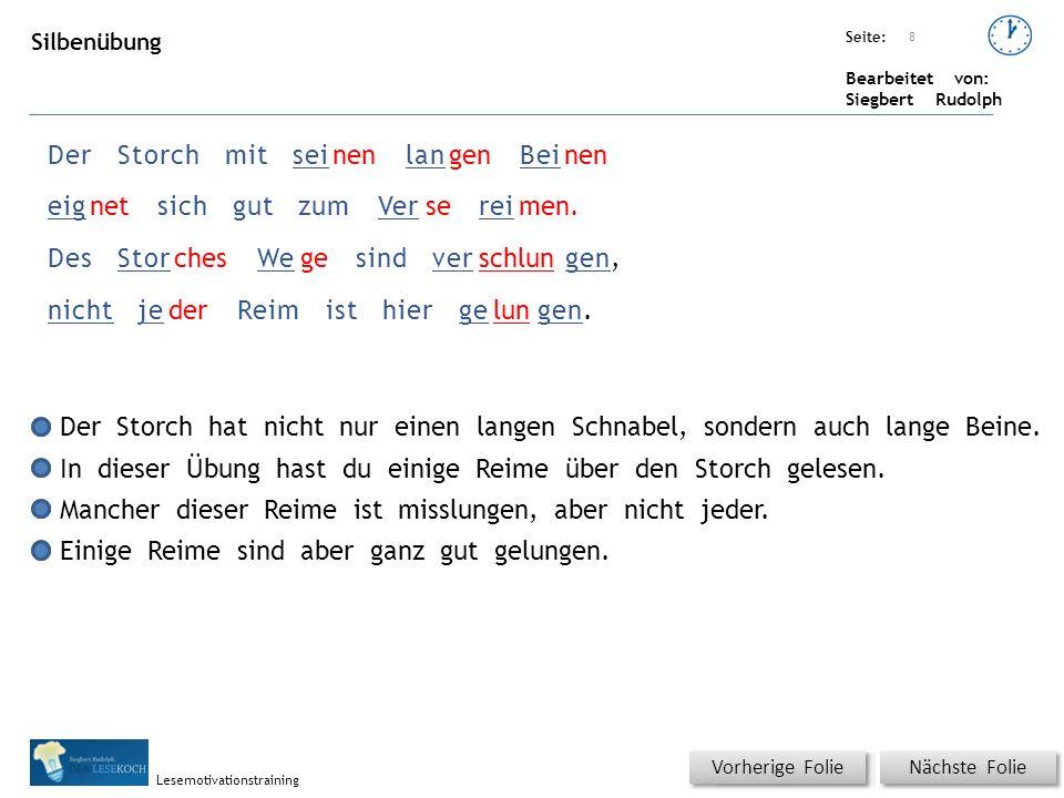 Übungsart: Seite: Bearbeitet von: Siegbert Rudolph Lesemotivationstraining 8 DerStorchmitseinenlangenBeinen eignetsichgutzumVersereimen.