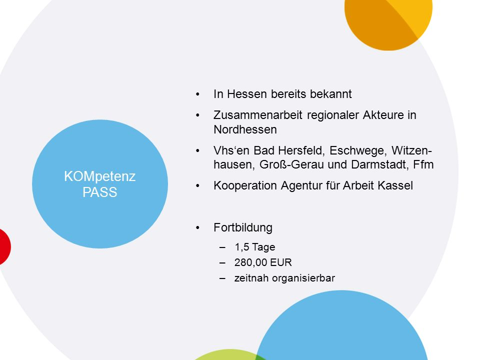 In Hessen bereits bekannt Zusammenarbeit regionaler Akteure in Nordhessen Vhs'en Bad Hersfeld, Eschwege, Witzen- hausen, Groß-Gerau und Darmstadt, Ffm