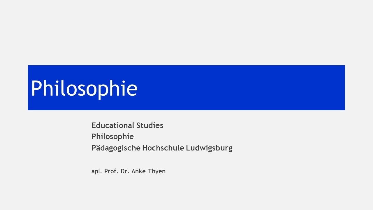 Philosophie Educational Studies Philosophie Pädagogische Hochschule Ludwigsburg apl.