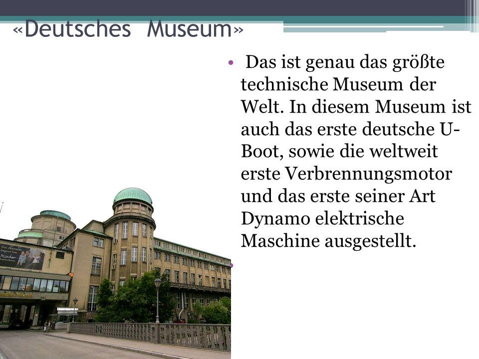 «Deutsches Museum» Das ist genau das größte technische Museum der Welt.