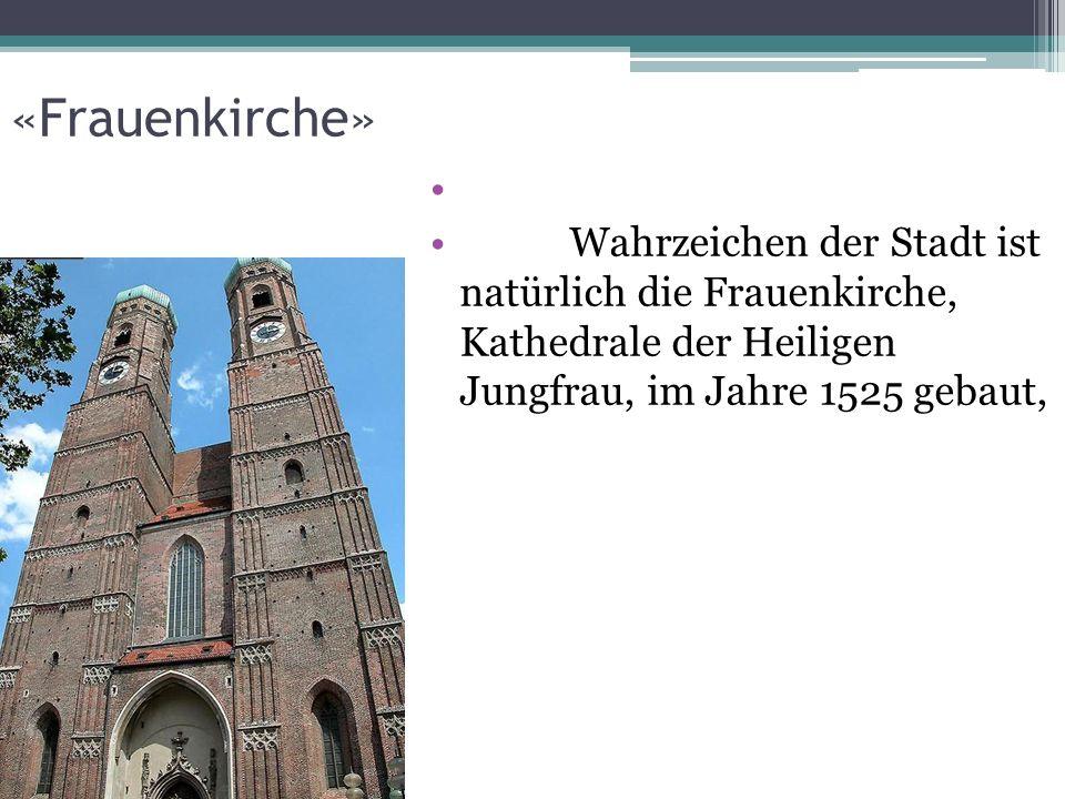 «Frauenkirche» Wahrzeichen der Stadt ist natürlich die Frauenkirche, Kathedrale der Heiligen Jungfrau, im Jahre 1525 gebaut,