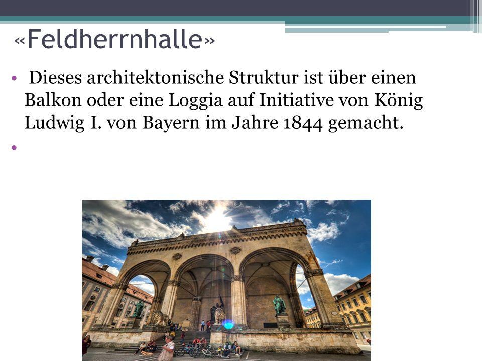«Feldherrnhalle» Dieses architektonische Struktur ist über einen Balkon oder eine Loggia auf Initiative von König Ludwig I.